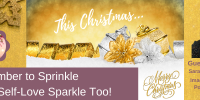 This Christmas Remember to Sprinkle some Self-Love Sparkle!